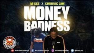 Chronic Law - Money Badness Ft. M Gee